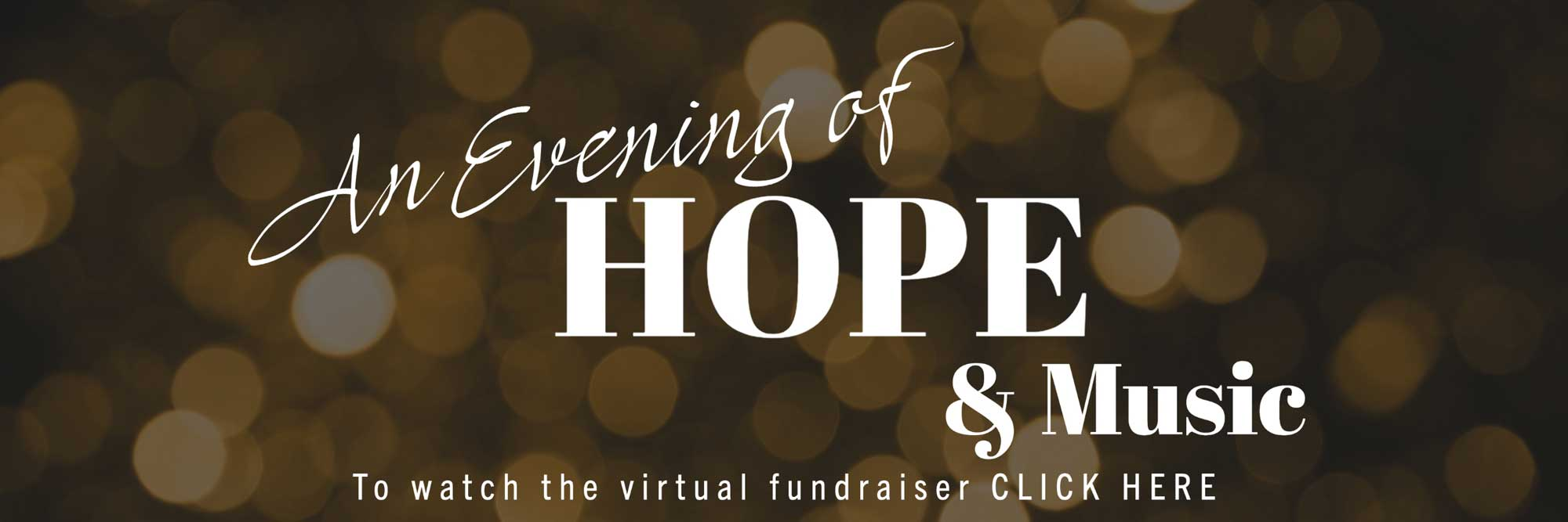An Evening of HOPE & Music, watch the recording.